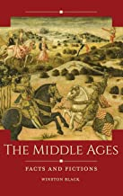 The Middle Ages: Facts and Fictions (Historical Facts and Fictions)