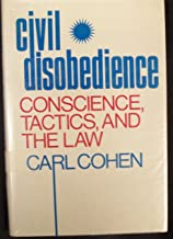 Civil disobedience: conscience, tactics, and the law