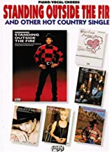 Standing Outside the Fire and Other Hot Country Singles: Piano Vocal/Chords
