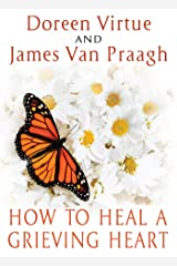 How to Heal a Grieving Heart Kindle Edition