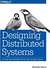 Designing Distributed Systems: Patterns and Paradigms for Scalable, Reliable Services