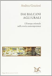 Dai Balcani agli Urali. L'Europa orientale nella storia contemporanea