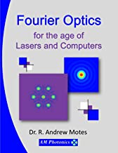 Fourier Optics for the age of Lasers and Computers
