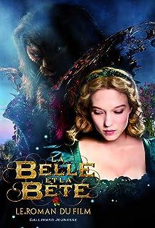 La Belle et la Bête: Le roman du film (Grand format littérature - Romans Junior)