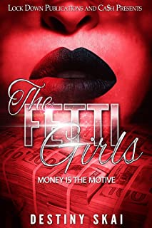 The Fetti Girls: Money is the Motive