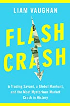 Flash Crash: A Trading Savant, a Global Manhunt, and the Most Mysterious Market Crash in History (English Edition)