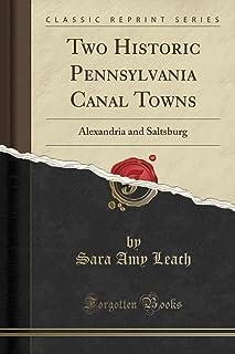 Two Historic Pennsylvania Canal Towns: Alexandria and Saltsburg (Classic Reprint)