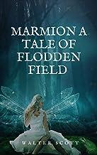 Marmion A Tale Of Flodden Field