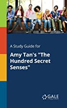 """A Study Guide for Amy Tan's """"The Hundred Secret Senses"""" (Novels for Students)"""