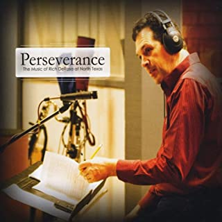 Perseverance: The Music of Rich DeRosa at North Texas