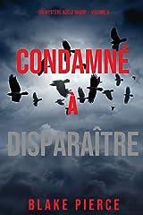 Condamné à Disparaître (Un Mystère Adèle Sharp – Volume 8) Format Kindle