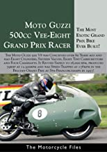 MOTO GUZZI V8 GRAND PRIX 500: A MOTORCYCLE RACING LEGEND (The Motorcycle Files) (English Edition)