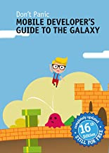 Mobile Developer's Guide To The Galaxy: 16th edition