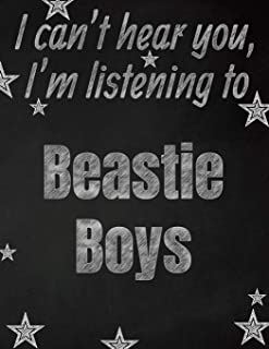 I can't hear you, I'm listening to Beastie Boys creative writing lined notebook: Promoting band fandom and music creativit...