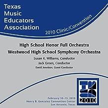 2010 Texas Music Educators Association (Tmea): High School Honor Full Orchestra Westwood High School Symphony Orchestra