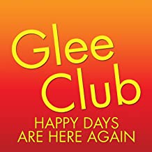 Glee Club: Happy Days Are Here Again