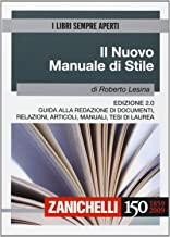 Permalink to Il nuovo manuale di stile. Guida alla redazione di documenti, relazioni, articoli, manuali, tesi di laurea PDF