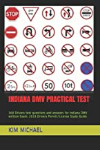INDIANA DMV PRACTICAL TEST: 360 Drivers test questions and answers for Indiana DMV written Exam: 2019 Drivers Permit/License Study Guide
