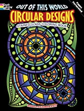 Out of This World Circular Designs Stained Glass Coloring Book (Dover Design Stained Glass Coloring Book)