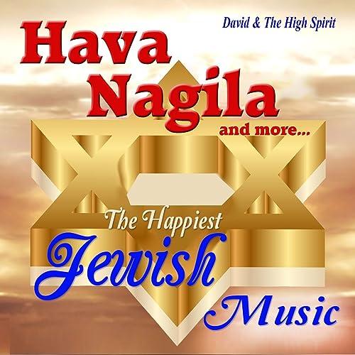 Hava Nagila (Hora) by David and the High Spirit on Amazon Music ...