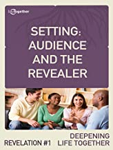 Revelation #1 (Deepening Life Together) - Setting: Audience and the Revealer