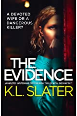 The Evidence: A completely unputdownable psychological thriller with a shocking twist Kindle Edition
