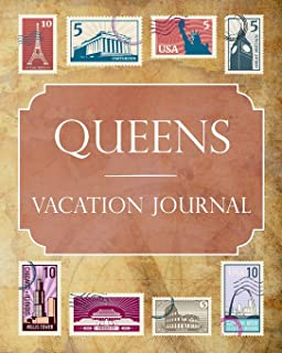 Queens Vacation Journal: Blank Lined Queens Travel Journal/Notebook/Diary Gift Idea for People Who Love to Travel