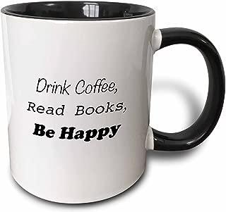 3dRose 163965_4 Drink Coffee Read Books Be Happy Two Tone Mug, 11 oz, Black