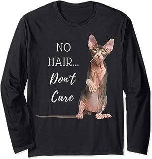 No Hair...Don't Care Tee (Hairless Cat Long Sleeve T-Shirt)