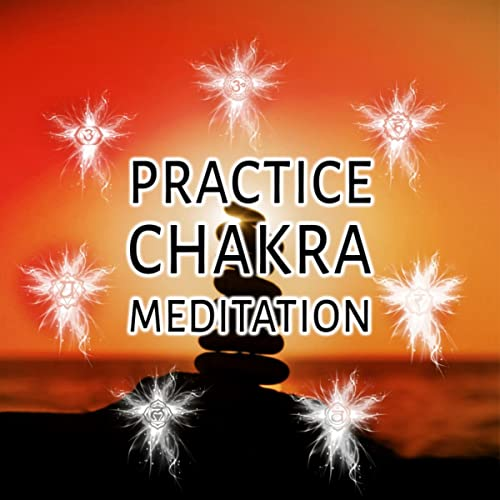 Practice Chakra Meditation - New Age Songs for Yoga Workout