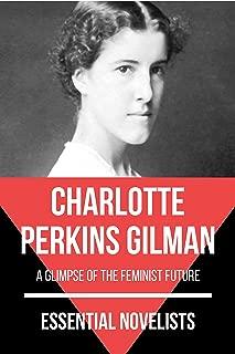 Essential Novelists - Charlotte Perkins Gilman: a glimpse of the feminist future