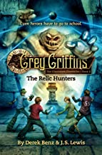 Grey Griffins: The Relic Hunters (Grey Griffins: The Clockwork Chronicles (2))