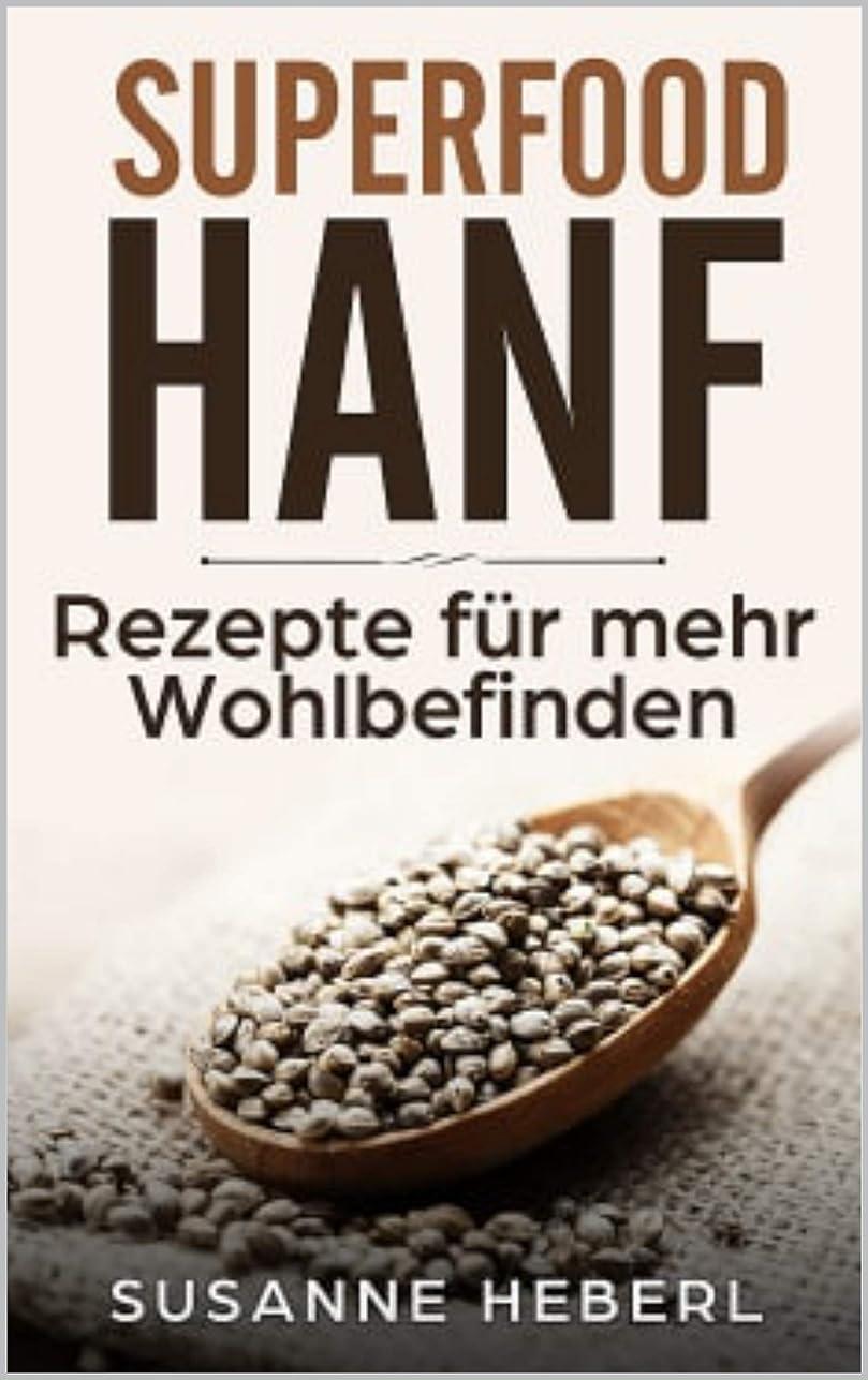トリム膿瘍軍Superfood Hanf : Rezepte für mehr Wohlbefinden (German Edition)