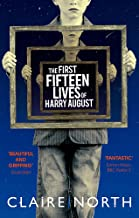 The First Fifteen Lives of Harry August: The word-of-mouth bestseller you won't want to miss