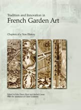 Tradition and Innovation in French Garden Art: Chapters of a New History (Penn Studies in Landscape Architecture)