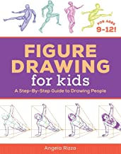 Figure Drawing for Kids: A Step-By-Step Guide to Drawing People