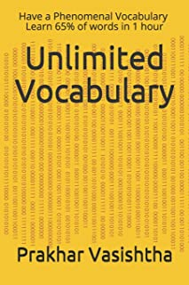Unlimited Vocabulary: Have a Phenomenal Vocabulary, Learn 65% of words in 1 hour