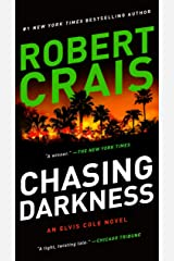 Chasing Darkness: An Elvis Cole Novel (Elvis Cole and Joe Pike Book 12) Kindle Edition