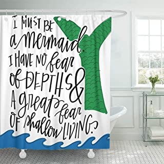 Emvency Decorative Shower Curtain Blue Saying Hand Lettered Mermaid Saying Green Ocean Calligraphy Anais Silhouette Nin 66