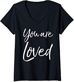 Womens Christian Evangelism & Worship Quote Gift You are Loved V-Neck T-Shirt