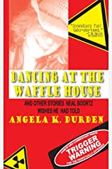 Dancing at the Waffle House: and Other Stories Neal Boortz Wishes He Had Told Paperback