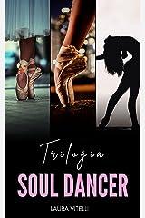 Trilogia Soul Dancer: Box Completo eBook Kindle