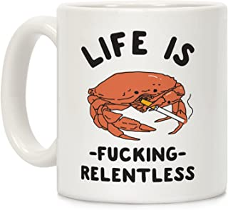 LookHUMAN Life is Fing Relentless White 11 Ounce Ceramic Coffee Mug