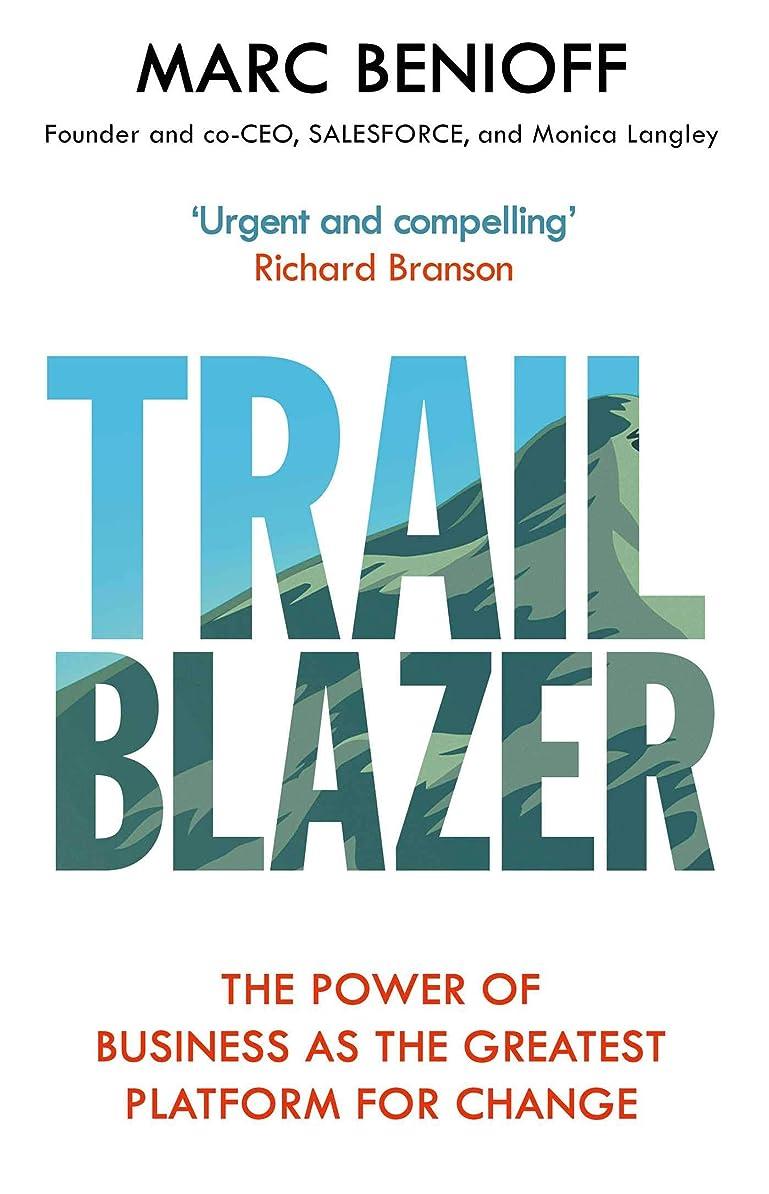 聖人一瞬予算Trailblazer: The Power of Business as the Greatest Platform for Change (English Edition)