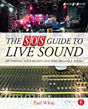 The SOS Guide to Live Sound: Optimising Your Band's Live-Performance Audio (Sound On Sound Presents...)
