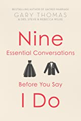 Nine Essential Conversations before You Say I Do Kindle Edition