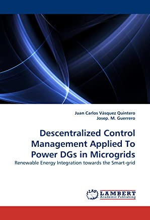 Descentralized Control Management Applied To Power DGs in Microgrids: Renewable Energy Integration towards the Smart-grid