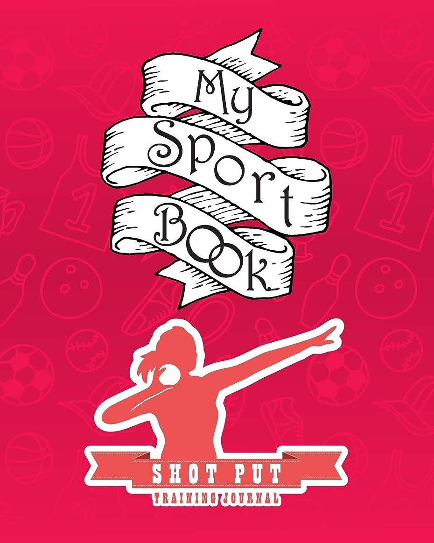 速報句読点修羅場My sport book - Shot put training journal: 200 pages with 8