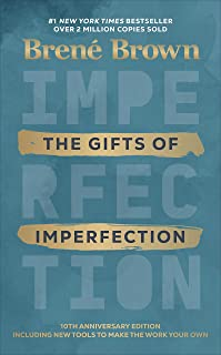 The Gifts of Imperfection: Brené Brown