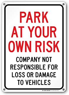 Park at Your Own Risk Sign - 10
